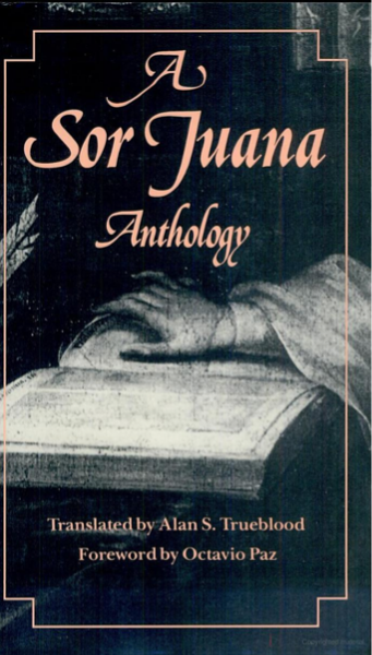 Read by J. Handwerg Juana Inés de la Cruz, and Alan S. Trueblood, Sor Juana Anthology (Cambridge, Mass:  Harvard University Press, 1988).